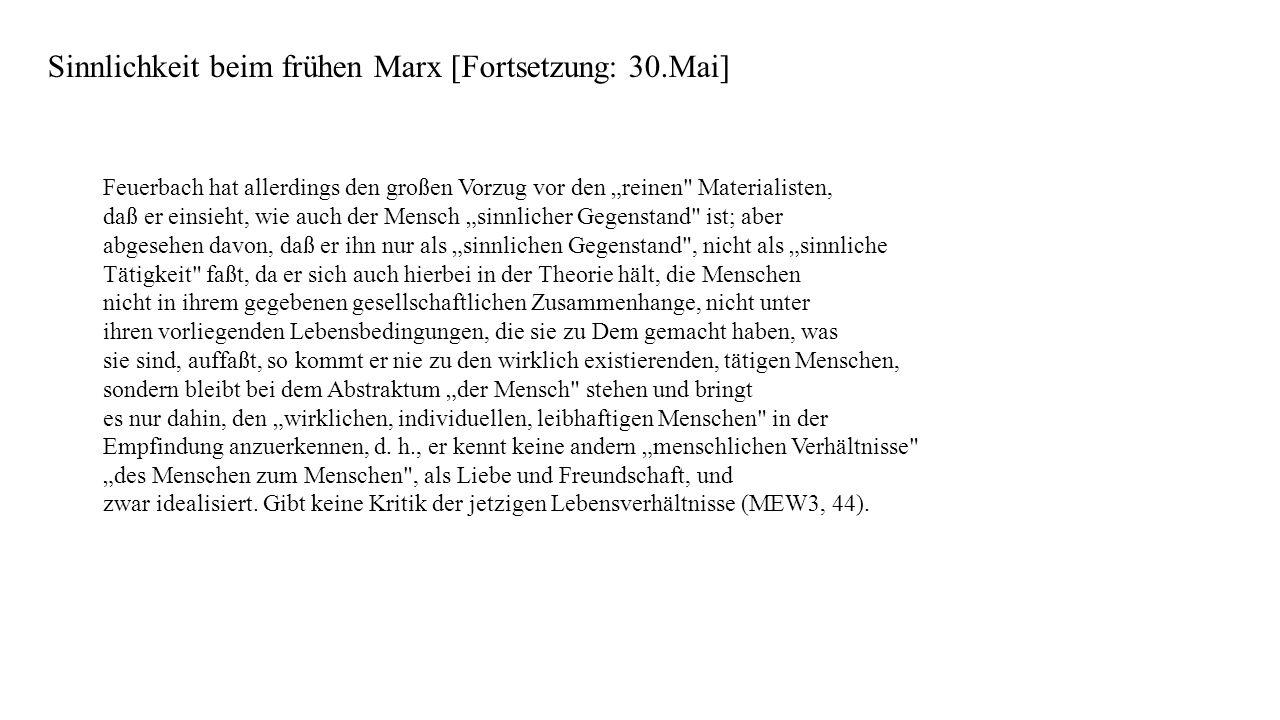 Sinnlichkeit beim frühen Marx [Fortsetzung: 30.Mai]